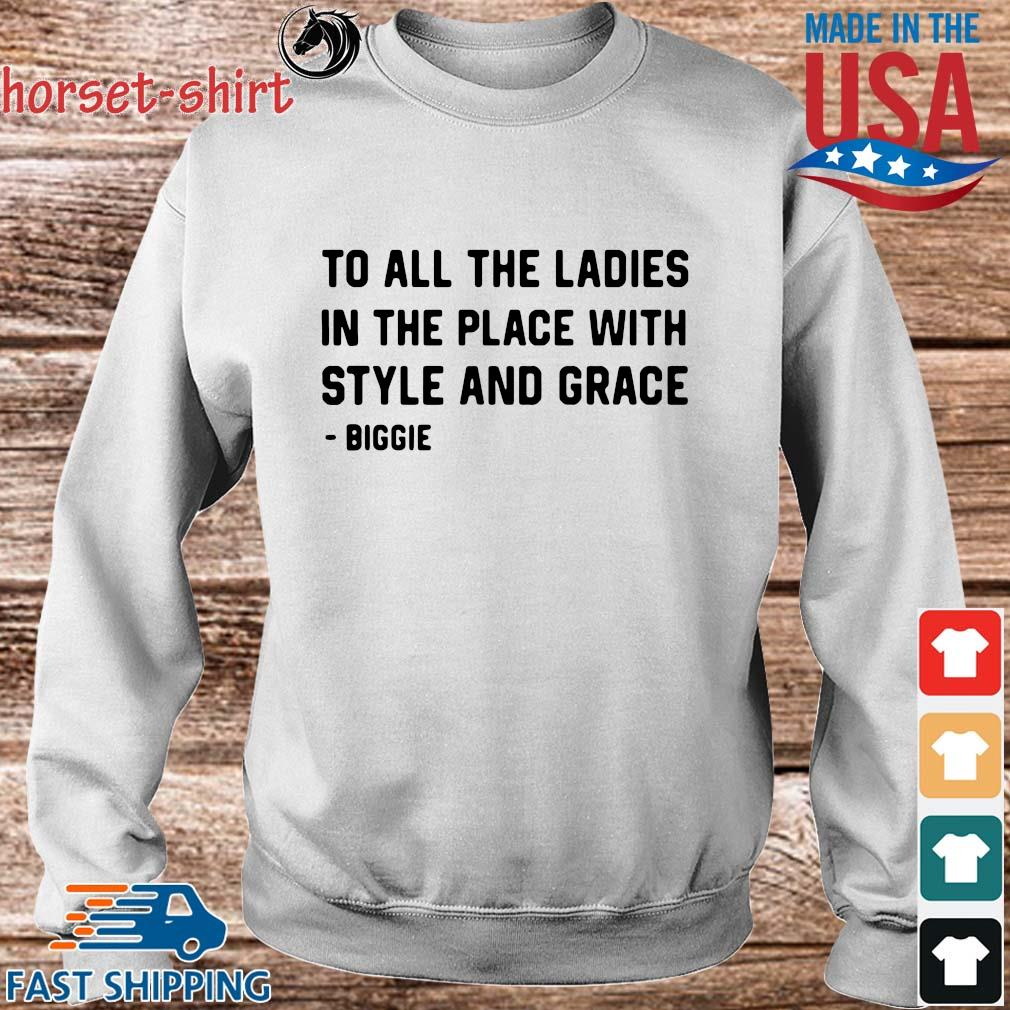 To all the ladies in the place with style and grace s Sweater trang