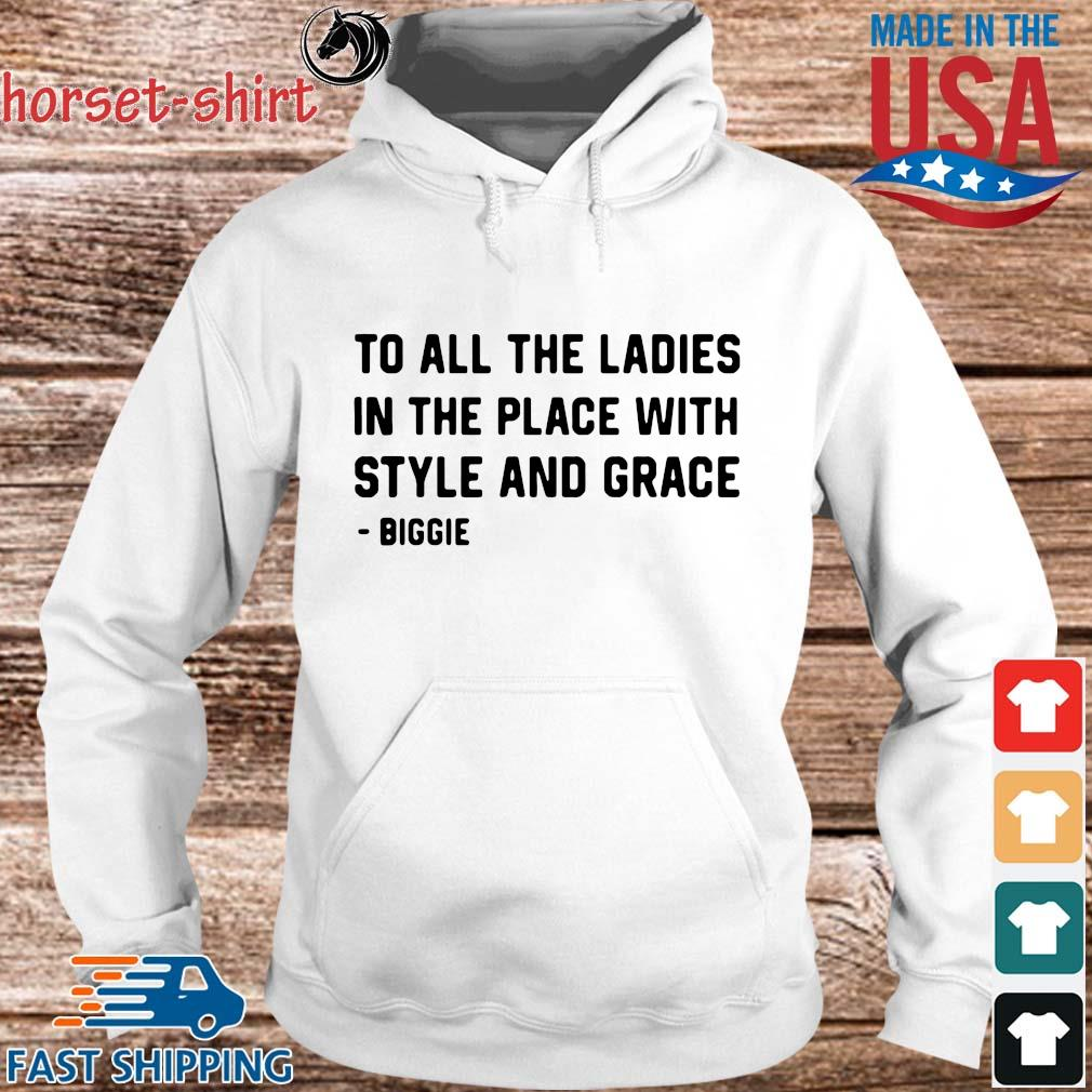 To all the ladies in the place with style and grace s hoodie trang