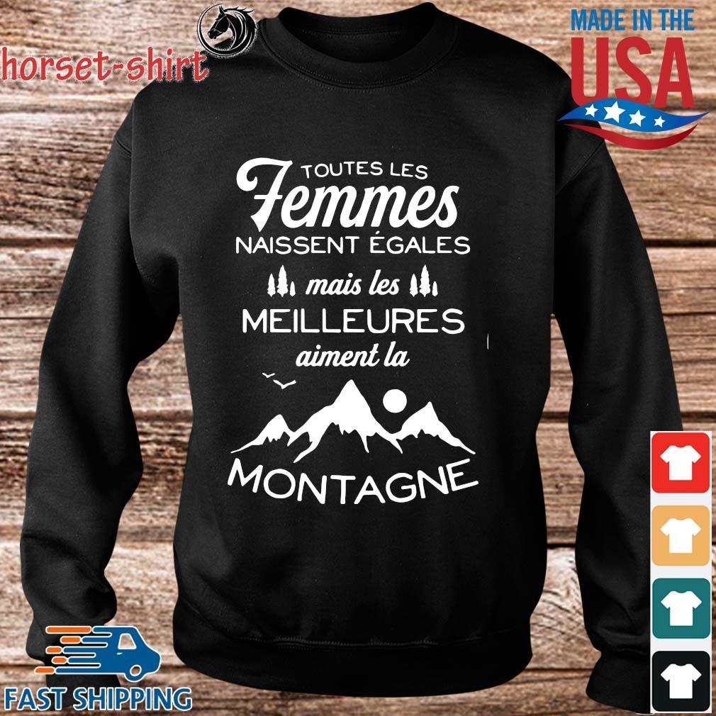 Toutes les femmes naissent egales mais les meilleures montagne s Sweater den