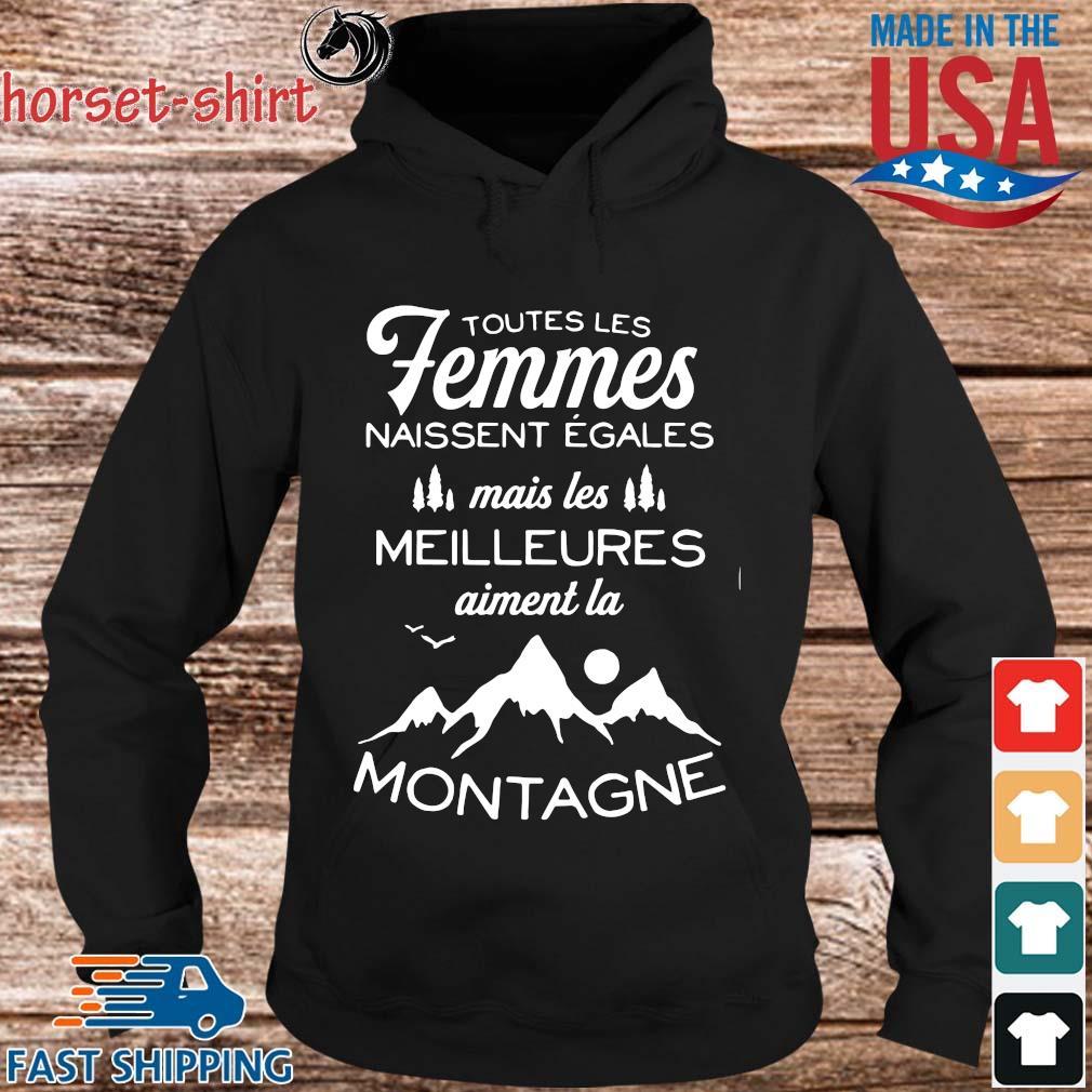 Toutes les femmes naissent egales mais les meilleures montagne s hoodie den
