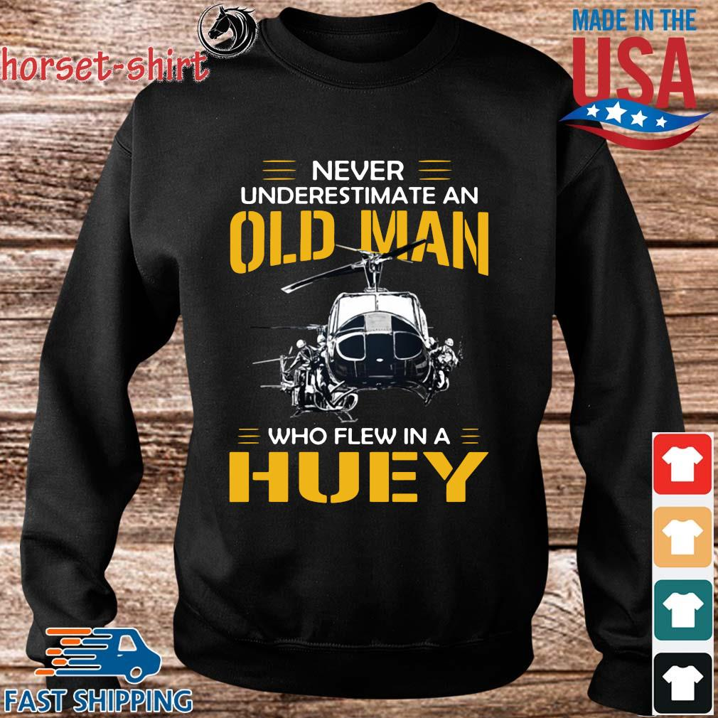 Never underestimate an old man who flew in a huey s Sweater den