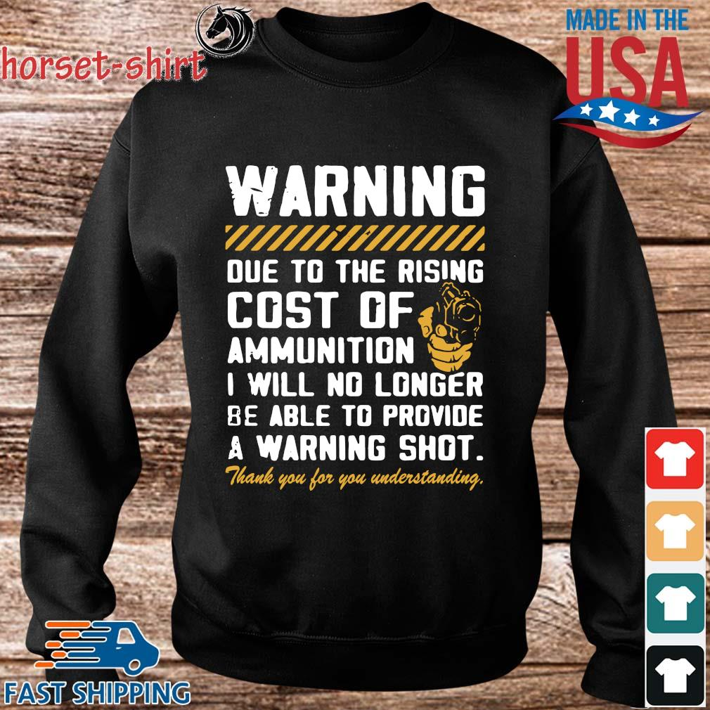 Warning due to the rising cost of ammunition I will no longer s Sweater den