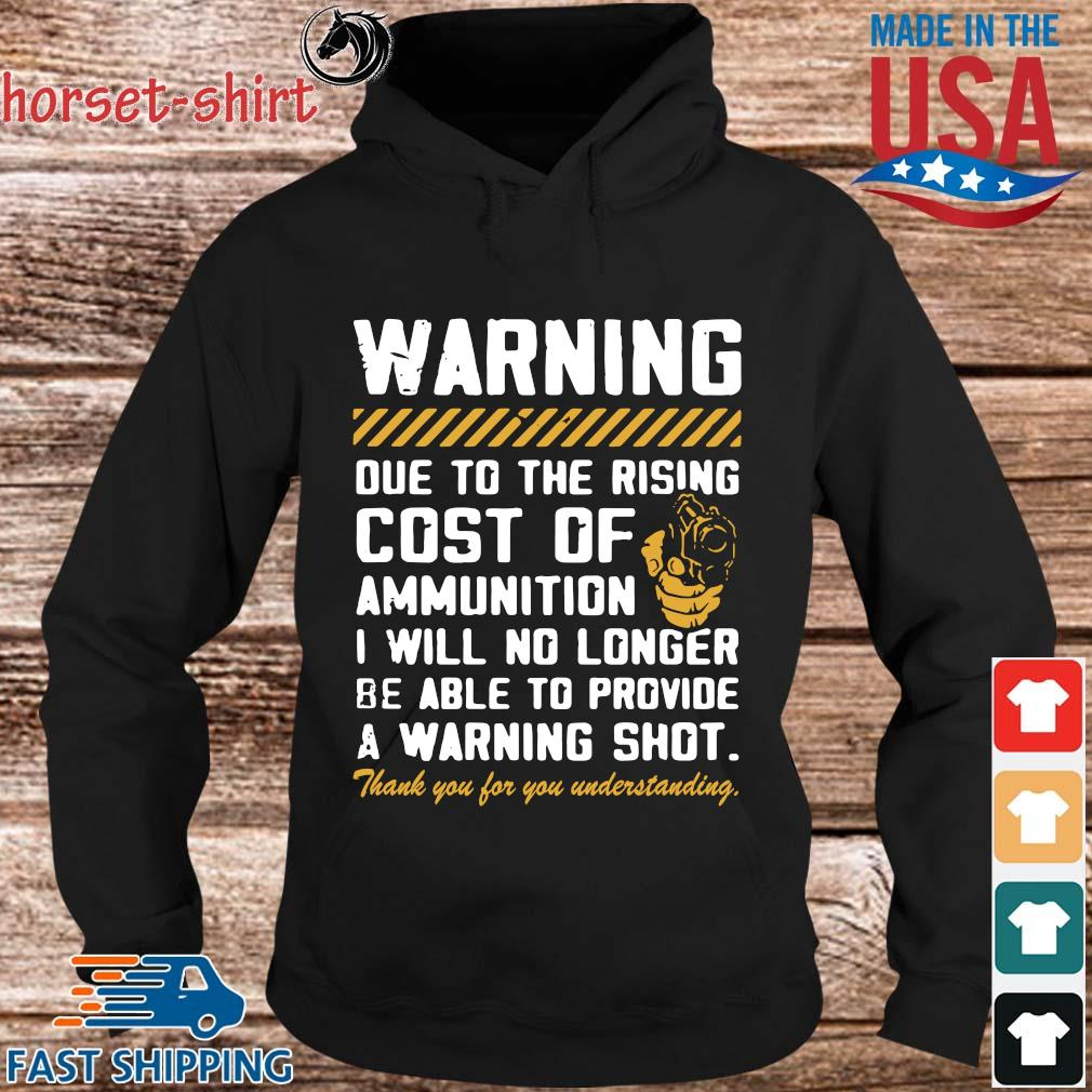 Warning due to the rising cost of ammunition I will no longer s hoodie den