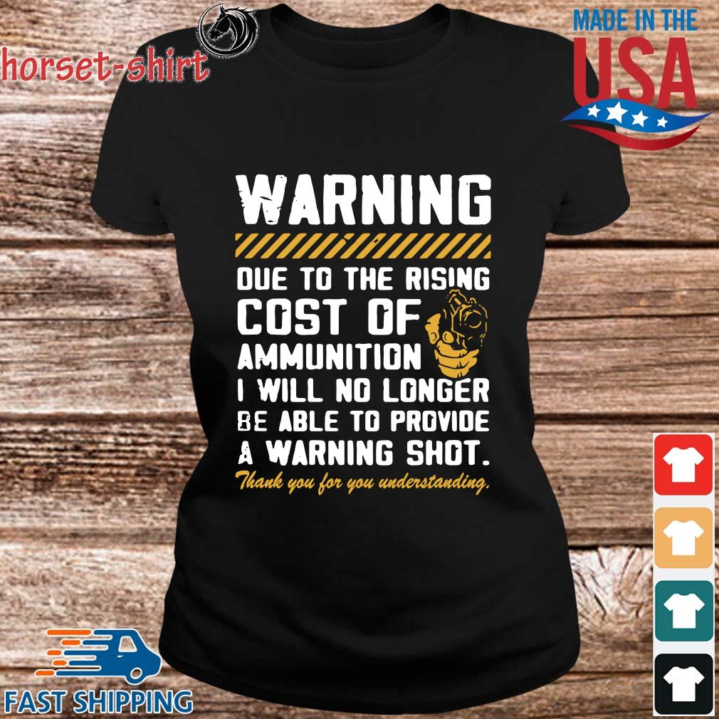 Warning due to the rising cost of ammunition I will no longer s ladies den