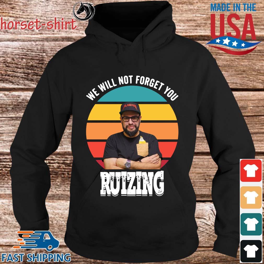 We will not forget you carl ruiz ruizing vintage s hoodie den