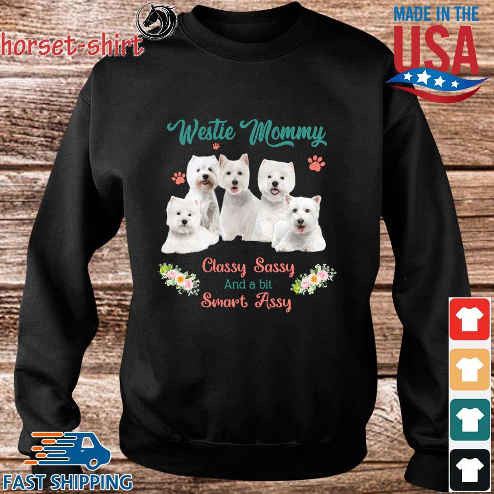 Westie Mommy Classy Sassy And A Bit Smart Assy Flower Shirt Sweater den