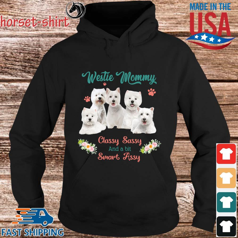 Westie Mommy Classy Sassy And A Bit Smart Assy Flower Shirt hoodie den