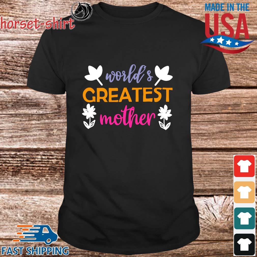 World's greatest mother flower shirt