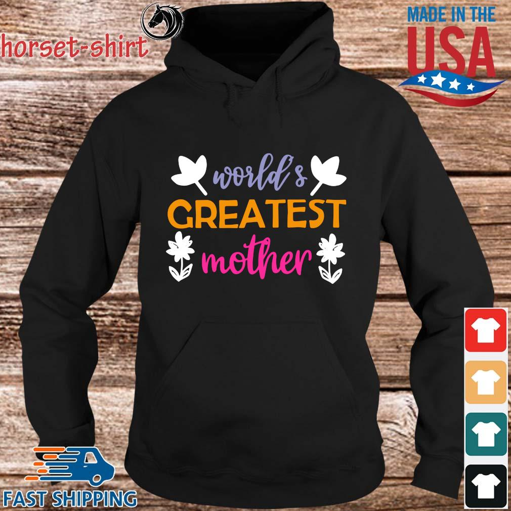 World's greatest mother flower s hoodie den