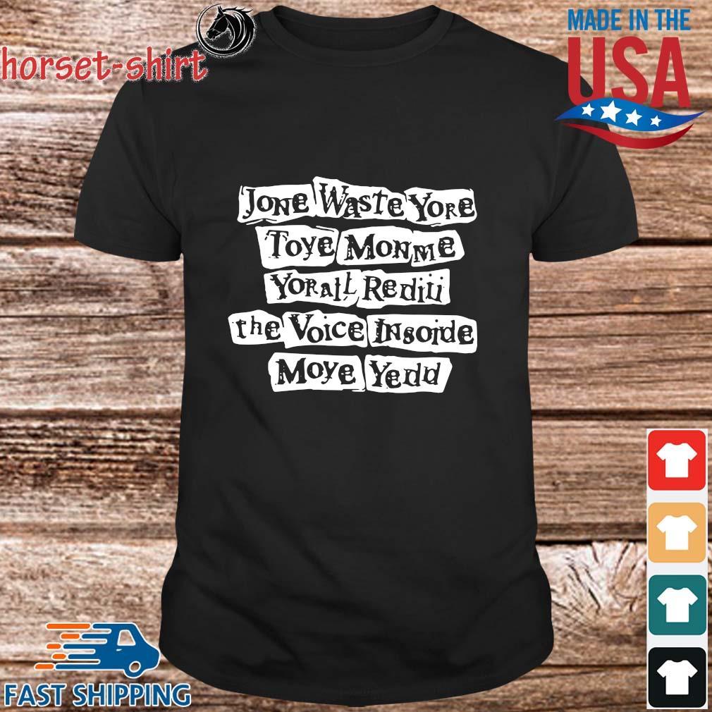 2021 jone waste yore toye monme yorall rediii the voice insoide moye yedd shirt