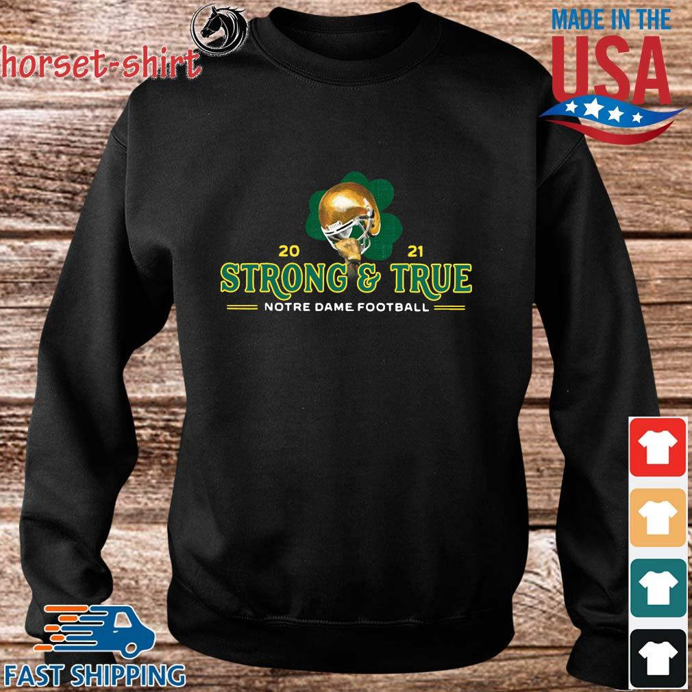 2021 strong and true notre dame football s Sweater den