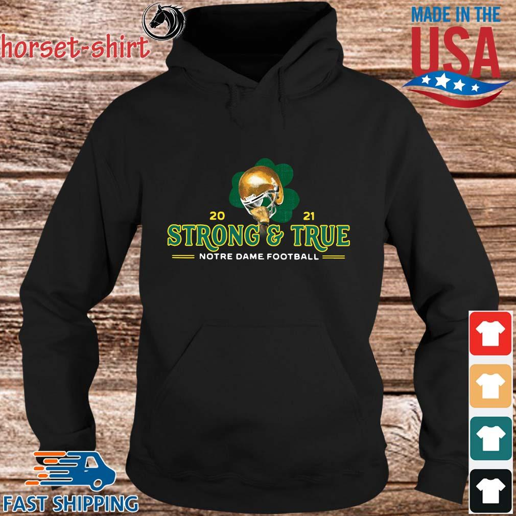 2021 strong and true notre dame football s hoodie den