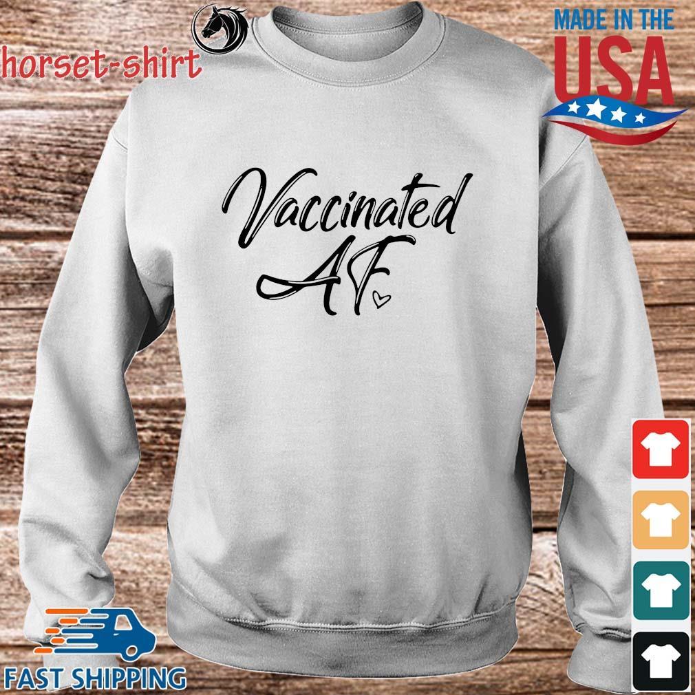 2021 Vaccinated Af Shirt Sweater trang