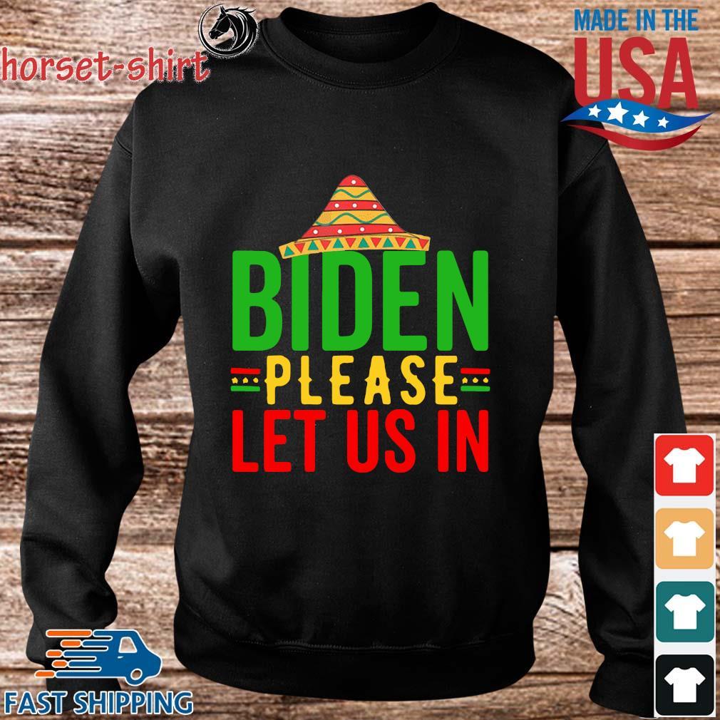 Biden please let us in s Sweater den