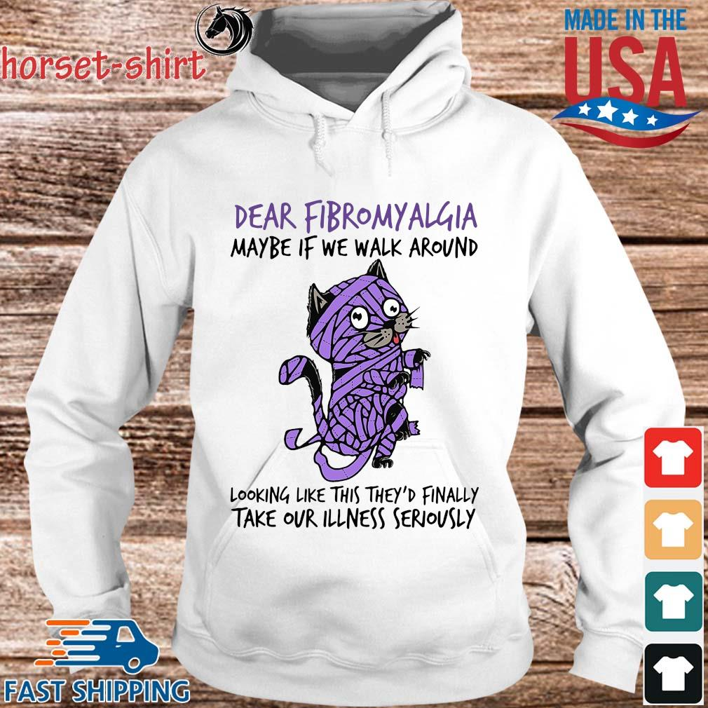 Cat dear fibromyalgia maybe if we walk around looking like this they'd finally s hoodie trang