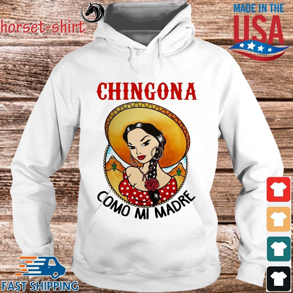 Chingona como mi madre s hoodie trang