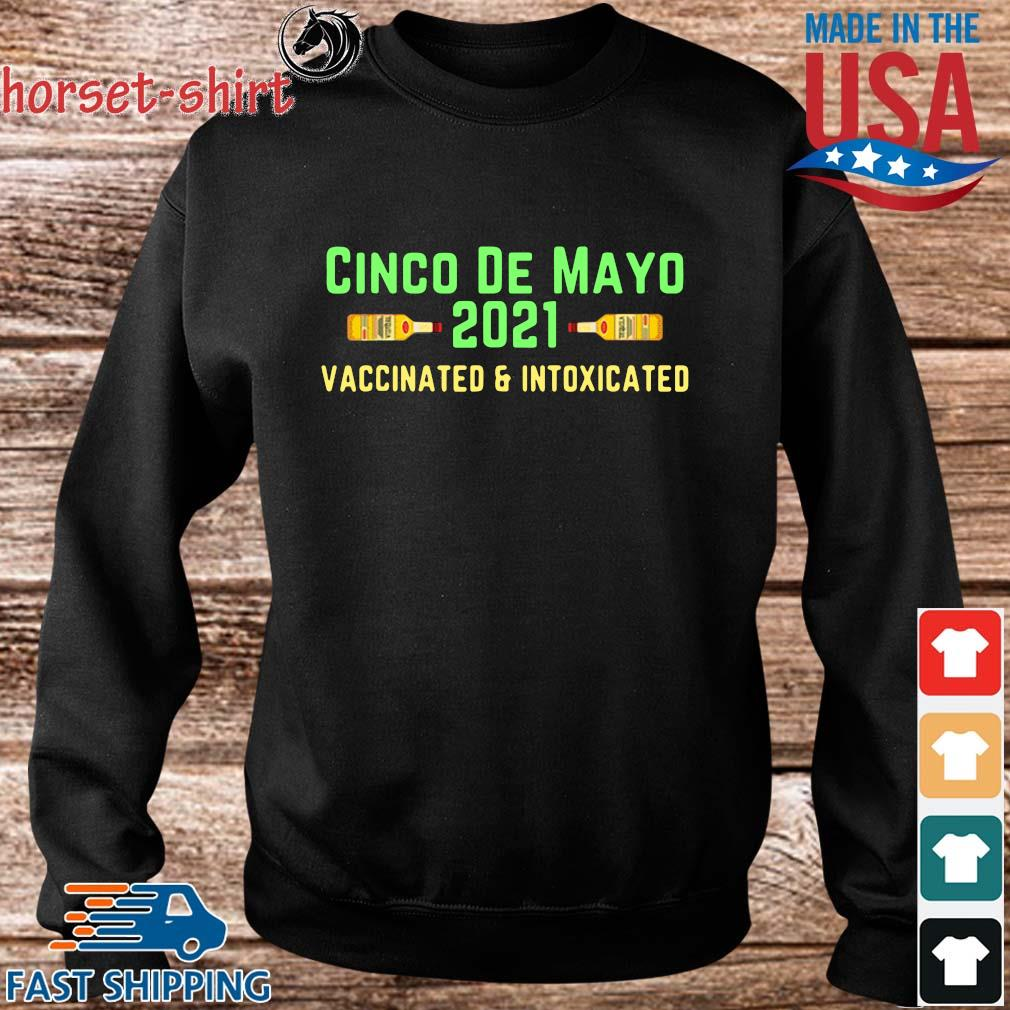 Cinco de mayo 2021 vaccinated and intoxicated s Sweater den