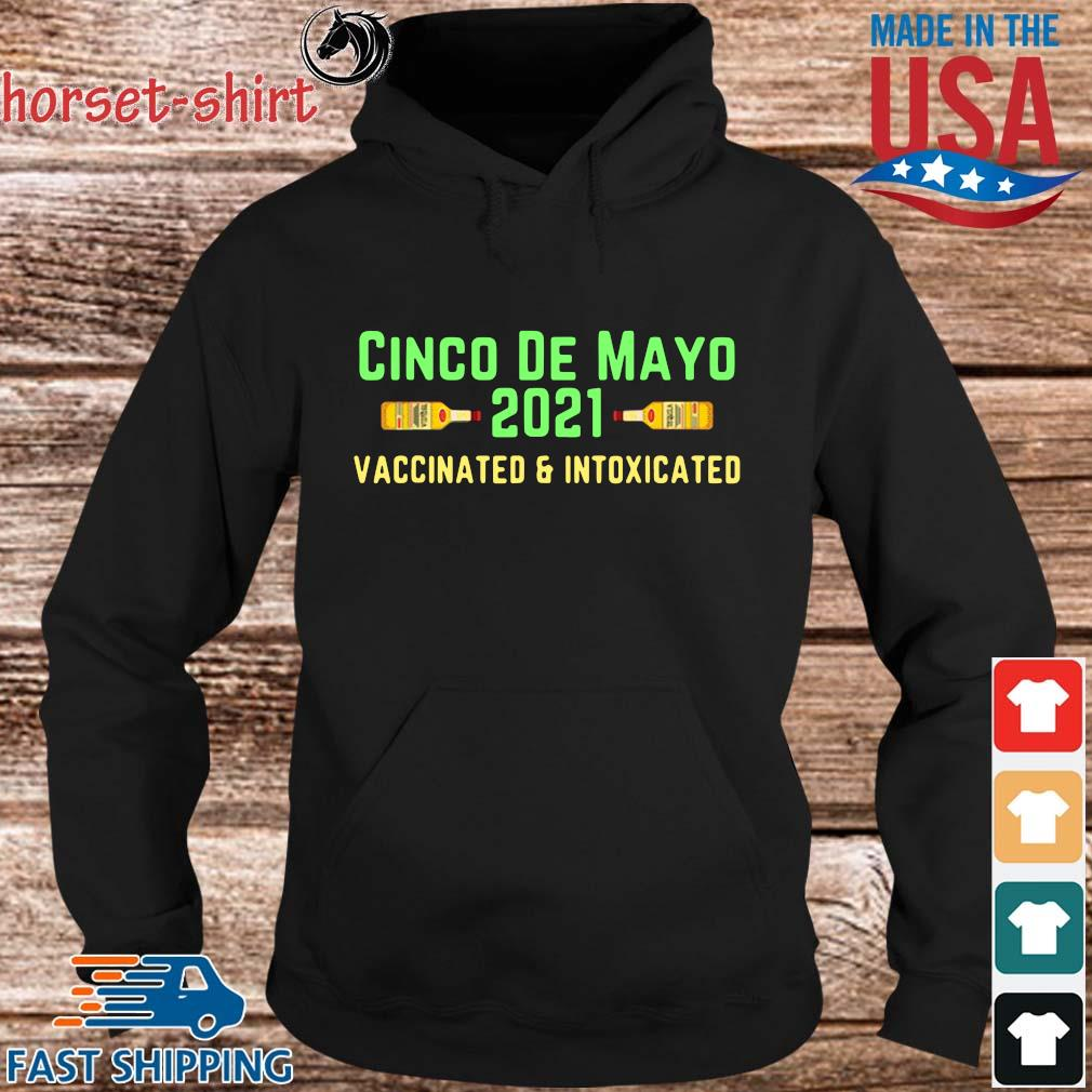 Cinco de mayo 2021 vaccinated and intoxicated s hoodie den