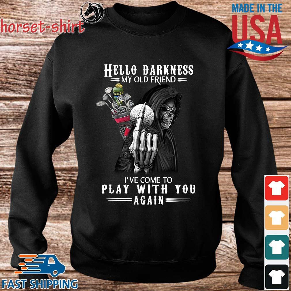 Death Golf hello darkness my old friend I've come to play with you again s Sweater den