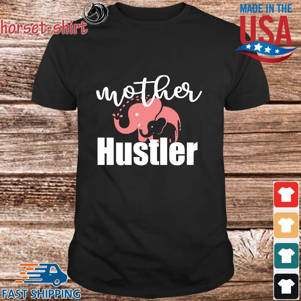 Elephant mother hustler shirt