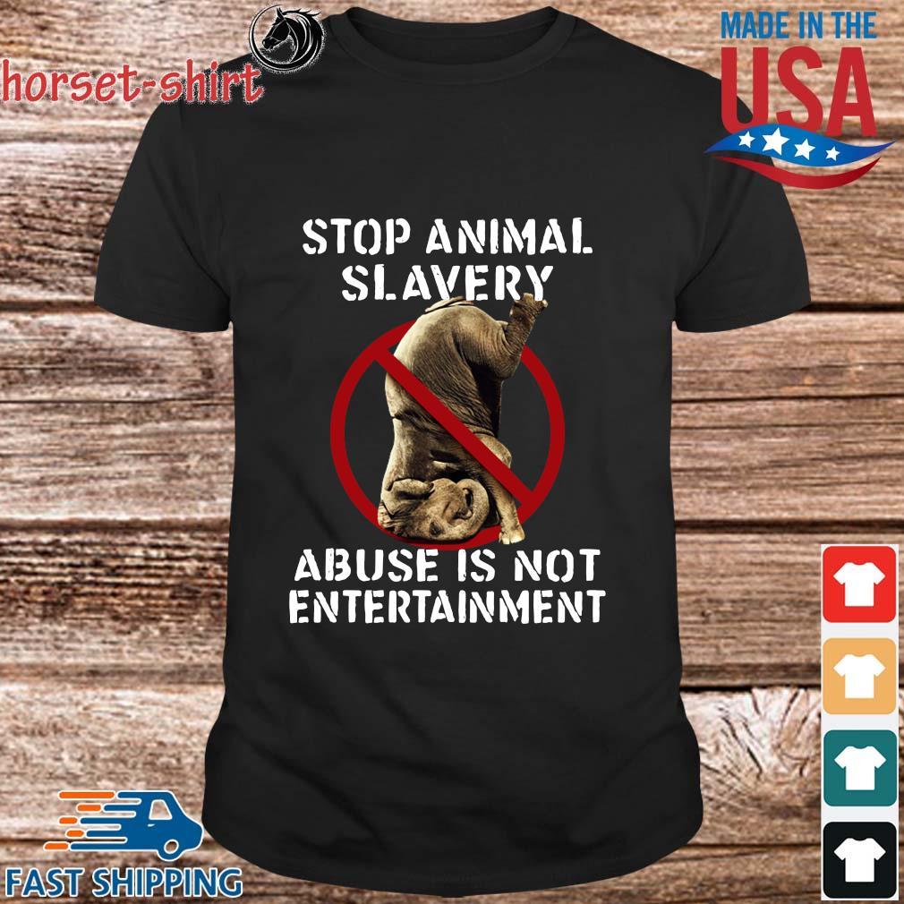 Elephant stop animal slavery abuse is not entertainment shirt