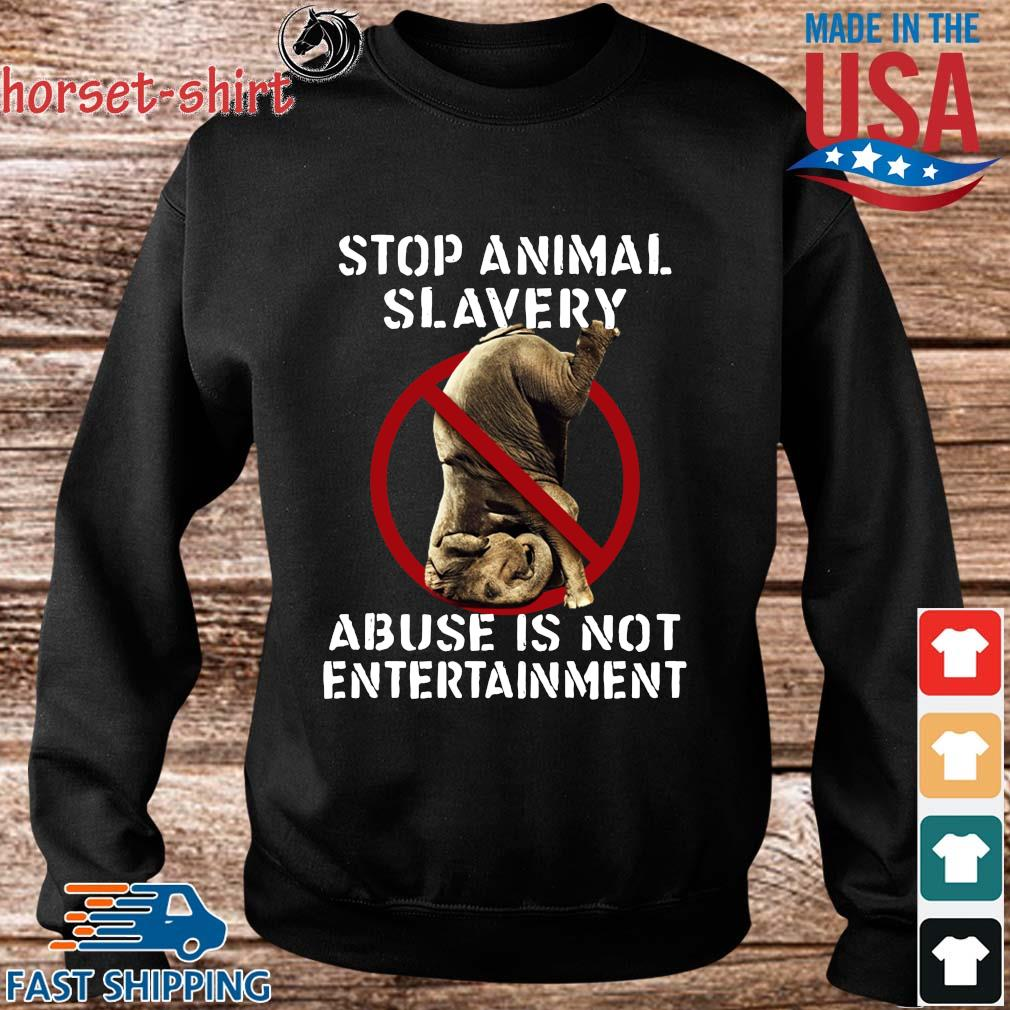 Elephant stop animal slavery abuse is not entertainment s Sweater den