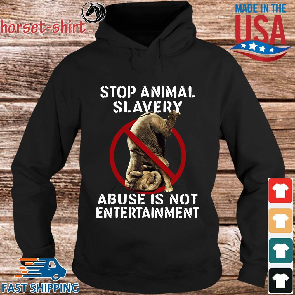Elephant stop animal slavery abuse is not entertainment s hoodie den