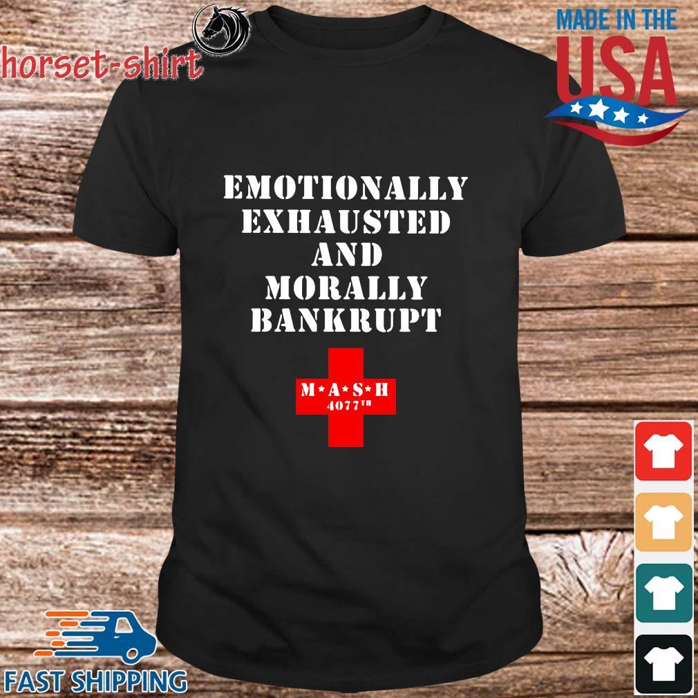Emotionally exhausted and morally bankrupt mash 4077 tb shirt