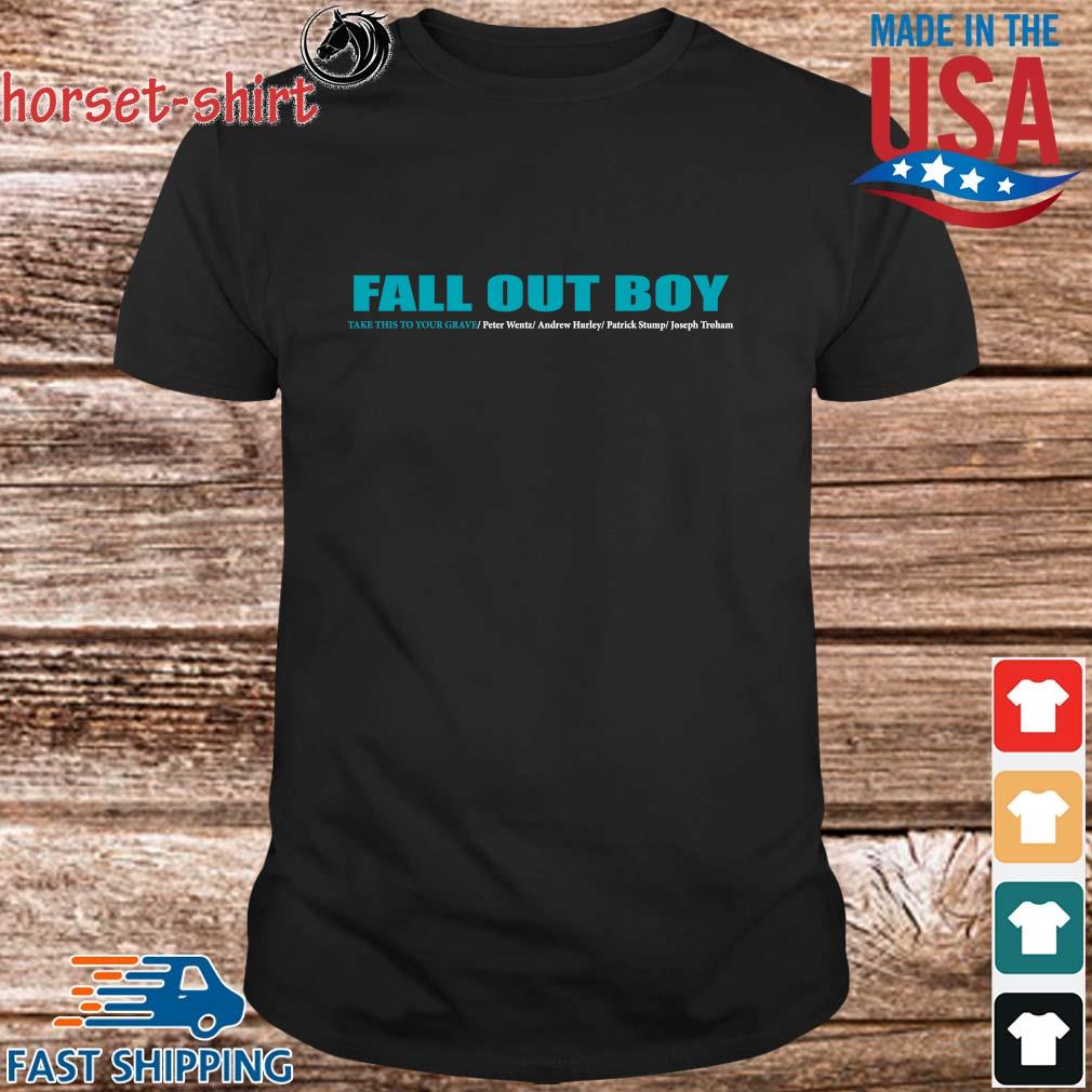 Fall Out Boy Take This To Your Grave Shirt