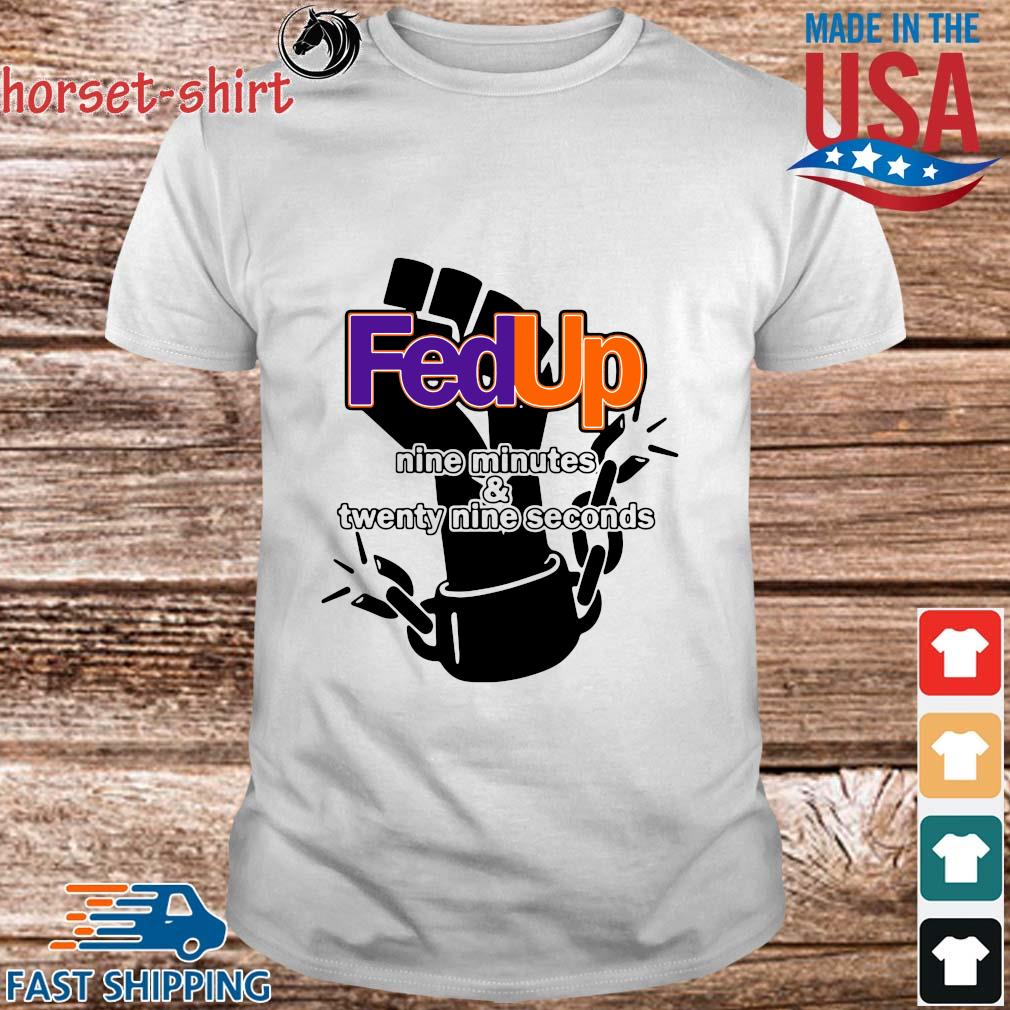 FedUp nime minutes and twenty nine seconds shirt