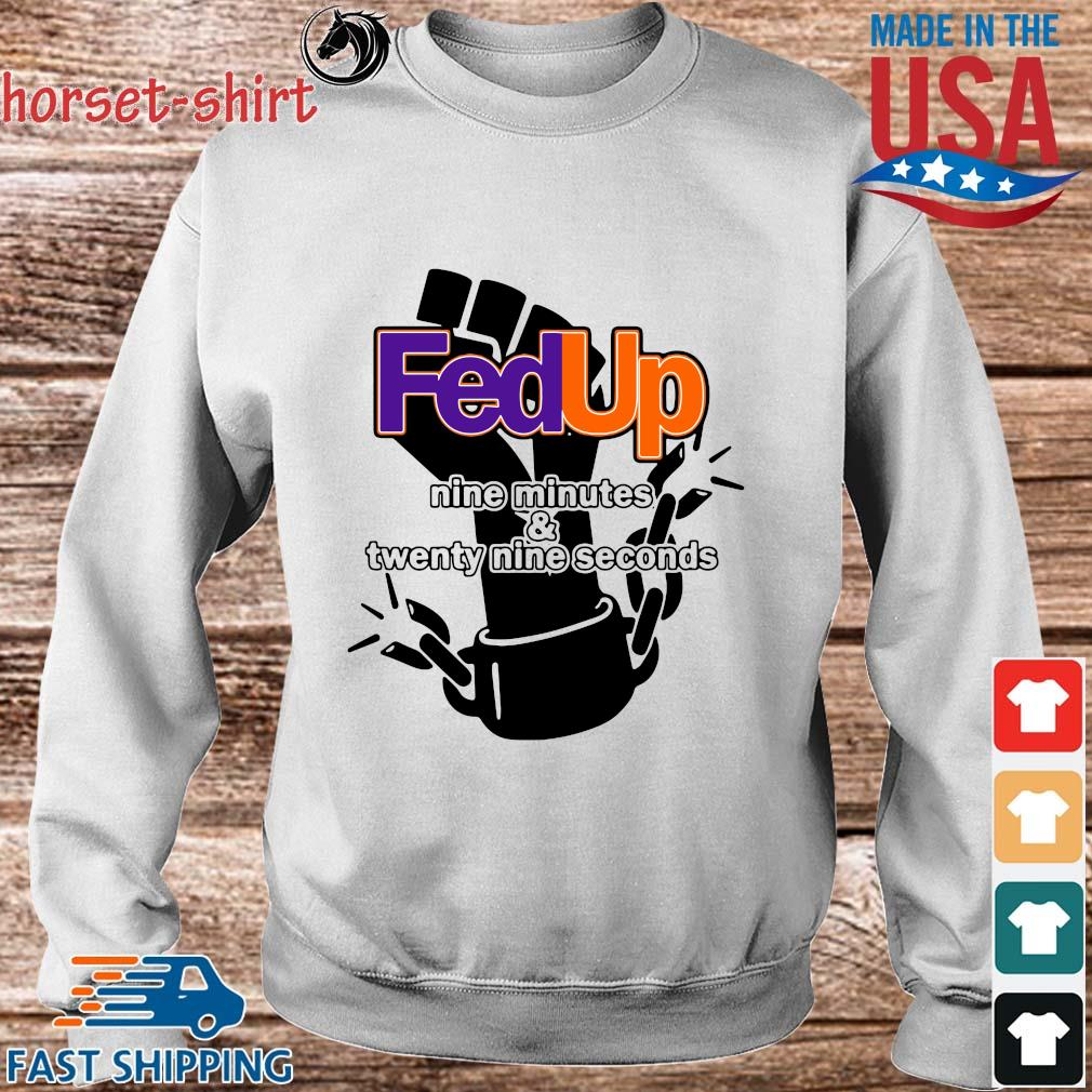 FedUp nime minutes and twenty nine seconds s Sweater trang