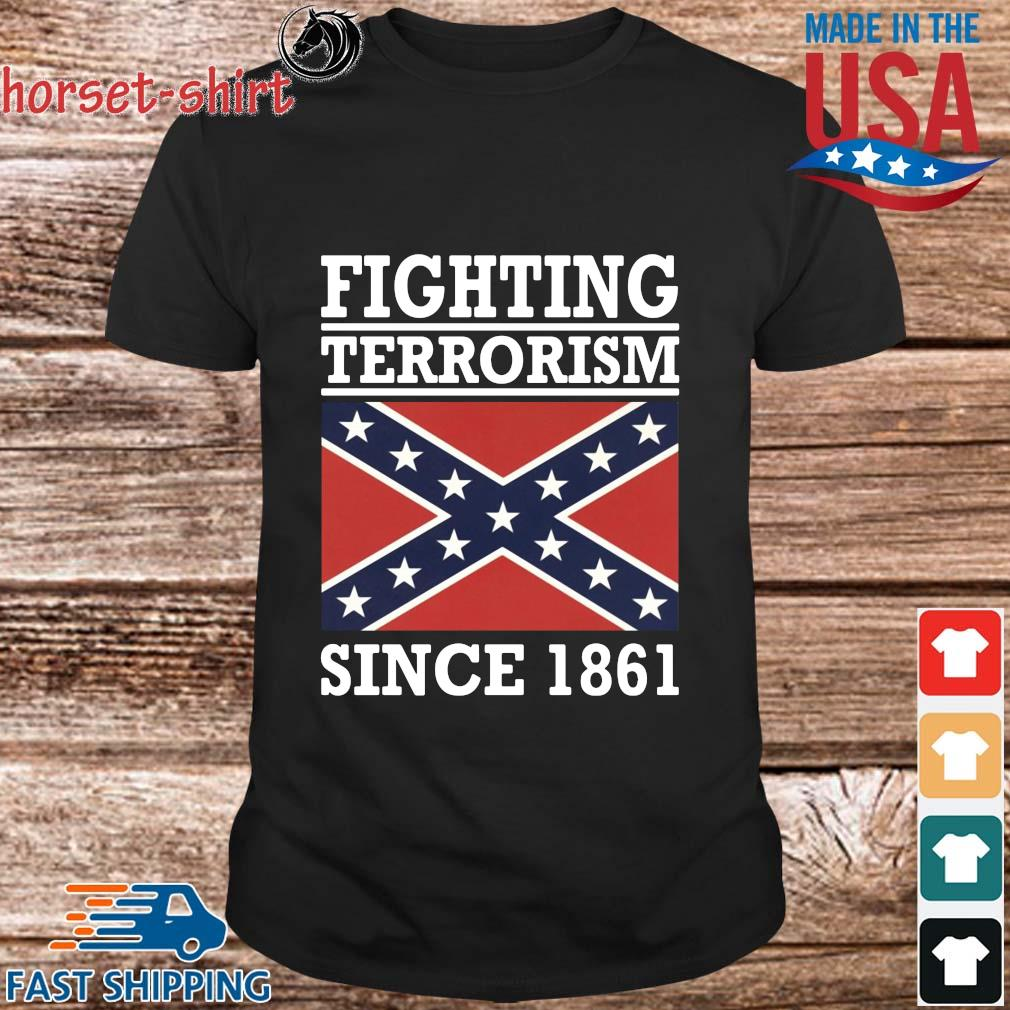 Fighting terrorism since 1861 shirt