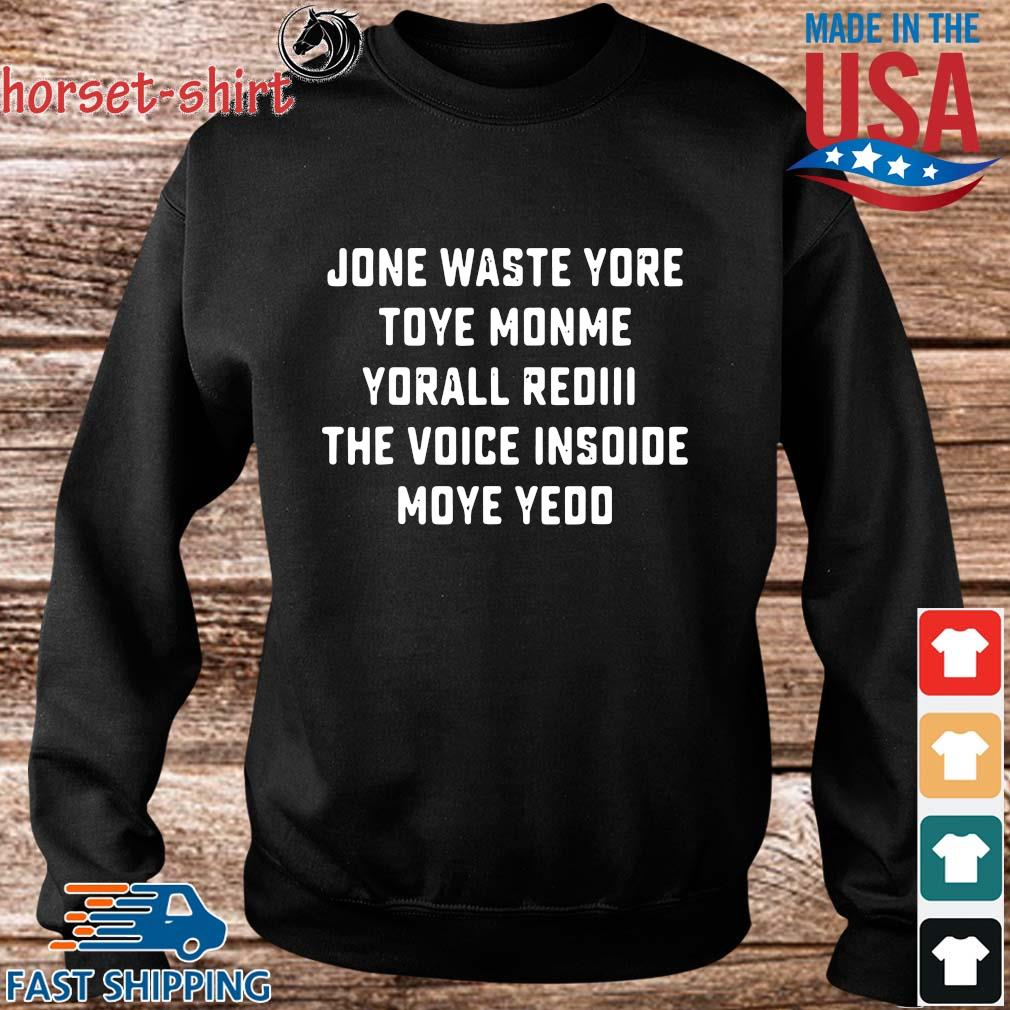 Funny jone waste yore toye monme yorall rediii the voice inside your year s Sweater den