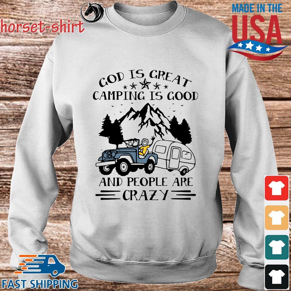 God is great camping is good and people are crazy s Sweater trang