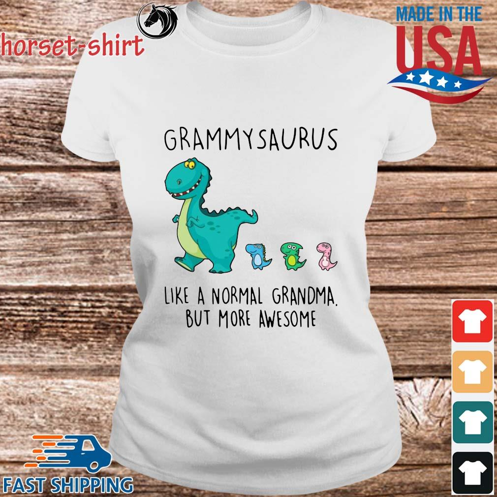 Grammarsaurus Like A Normal Grandma But More Awesome Shirt Ladies trang