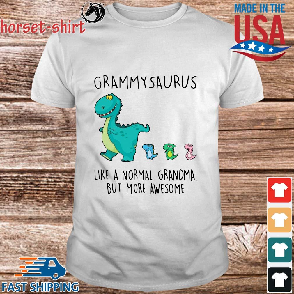 Grammarsaurus Like A Normal Grandma But More Awesome Shirt
