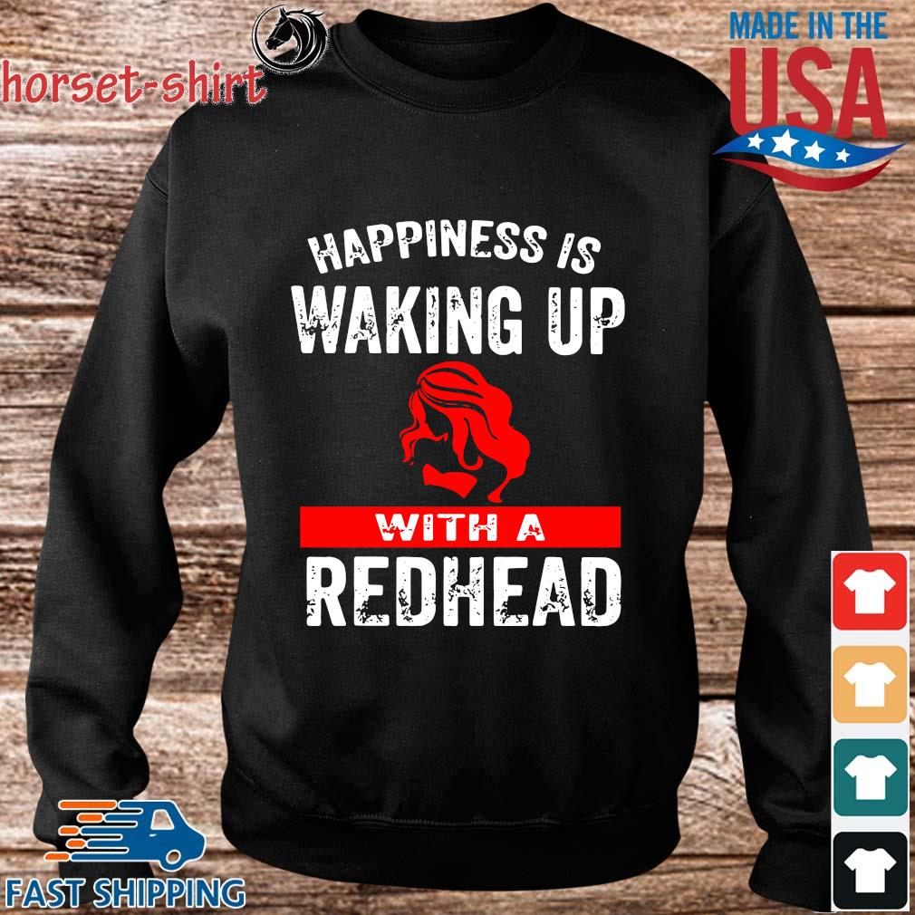 Happiness is waking up with a redhead s Sweater den