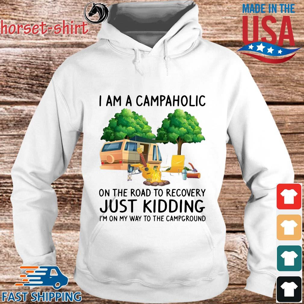 I am a campaholic on the road to recovery just kidding I'm on my way to the campground s hoodie trang