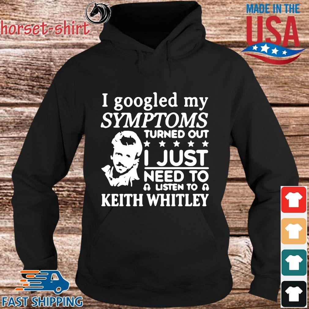 I googled my symptoms turned out I just need to listen to keith whitley s hoodie den