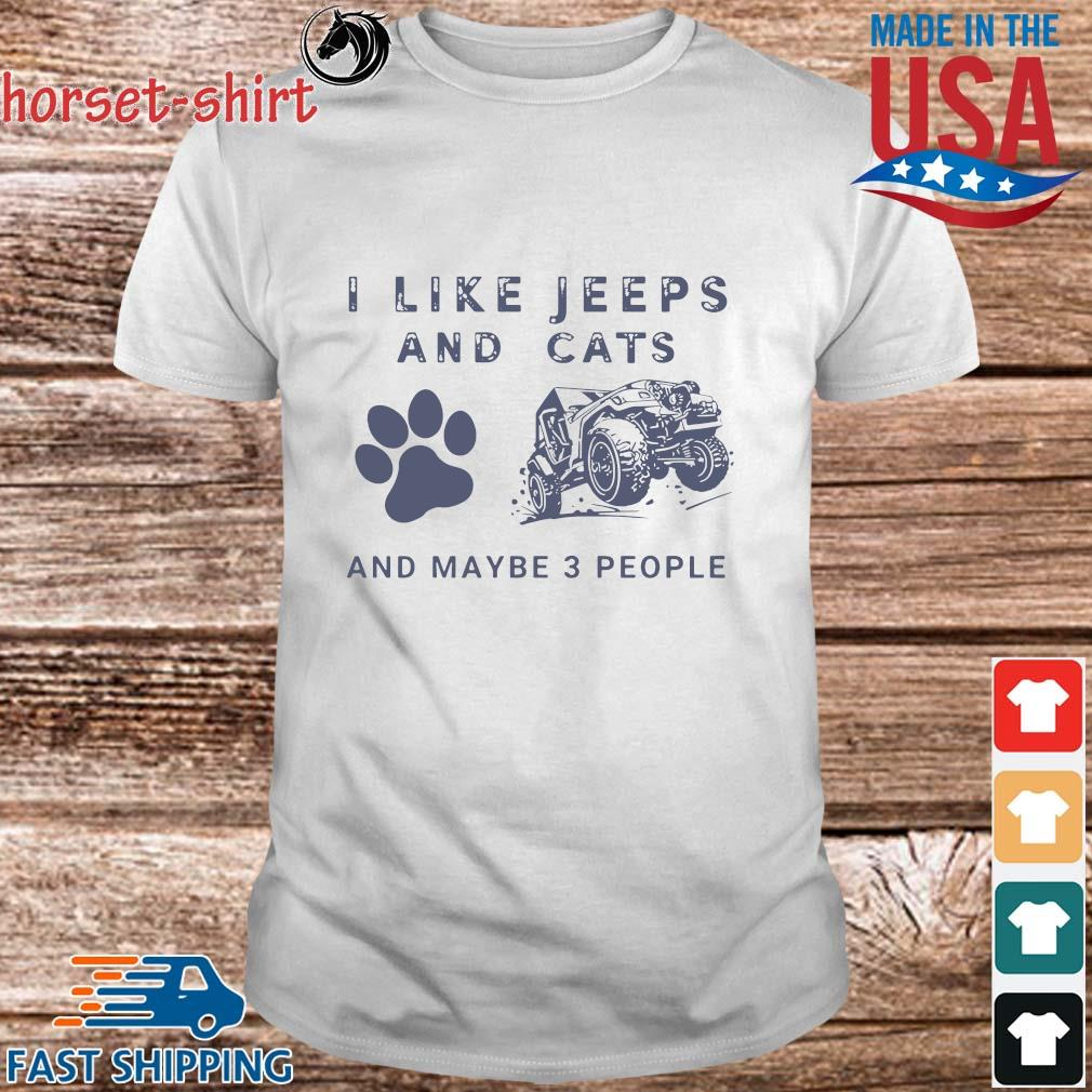 I like jeeps and cats and maybe 3 people shirt