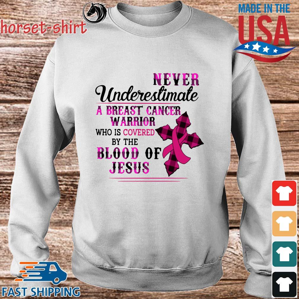 Never underestimate a breast cancer warrior who is covered by the blood of Jesus s Sweater trang
