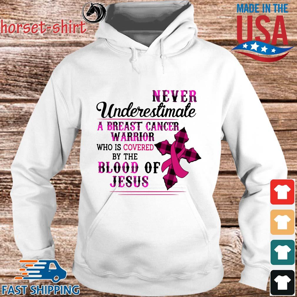 Never underestimate a breast cancer warrior who is covered by the blood of Jesus s hoodie trang