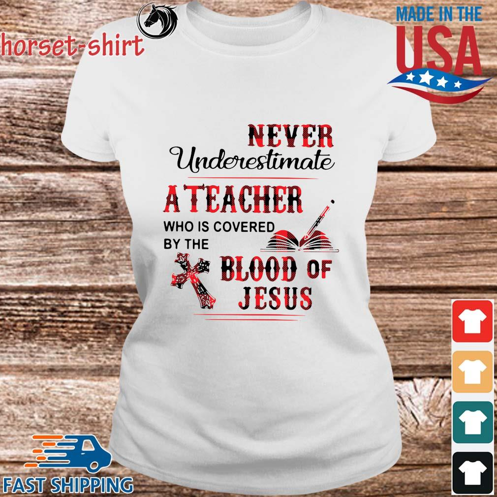 Never underestimate a teacher who is covered by the blood of Jesus s Ladies trang
