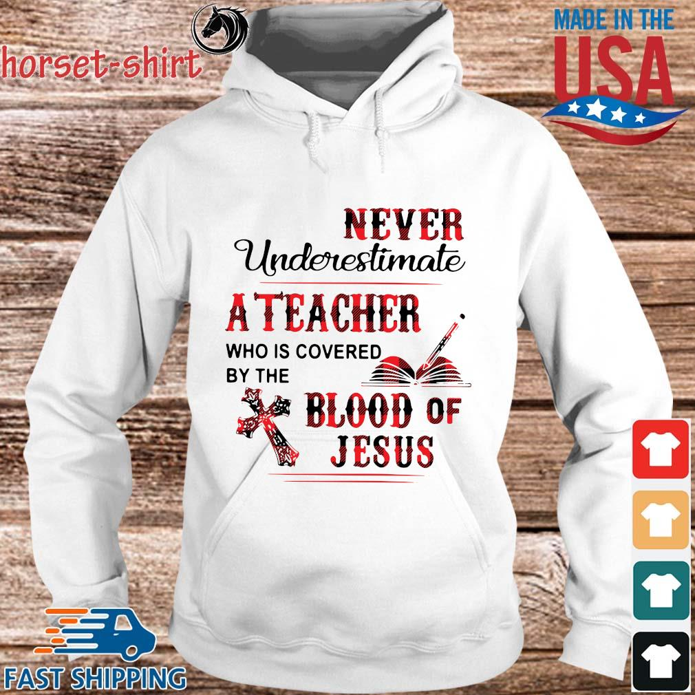Never underestimate a teacher who is covered by the blood of Jesus s hoodie trang