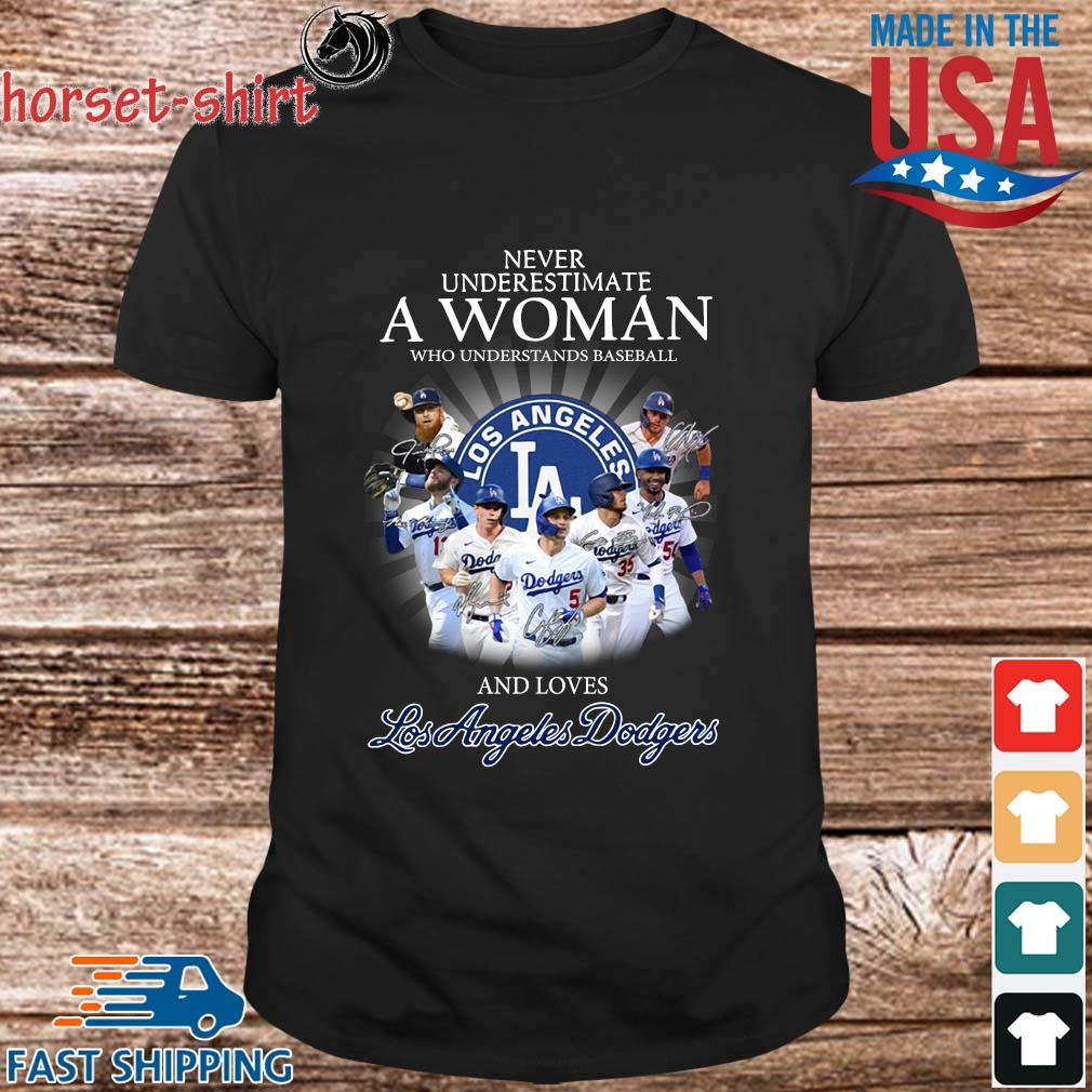 Never underestimate a woman who understands Baseball and love Los Angeles Dodgers signatures shirt