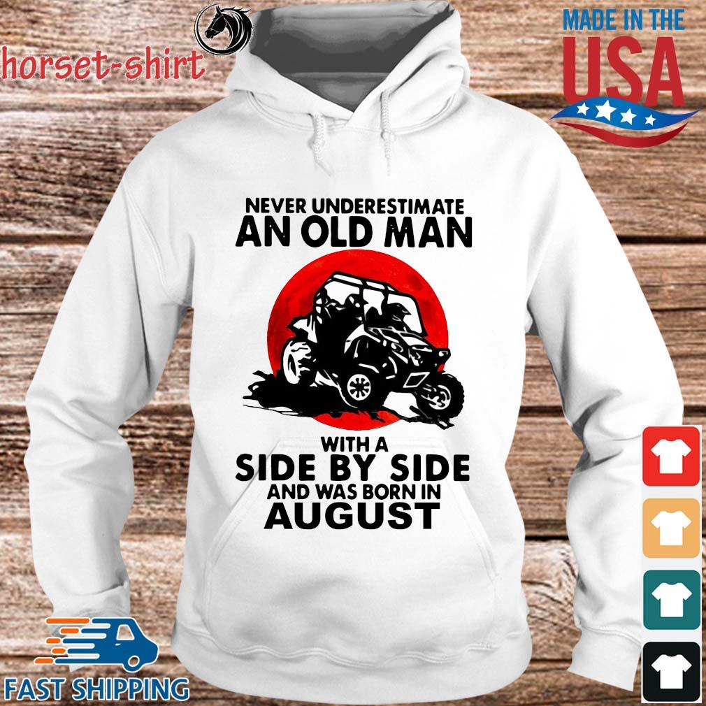 Never underestimate an old man with a side by side and was born in august s hoodie trang