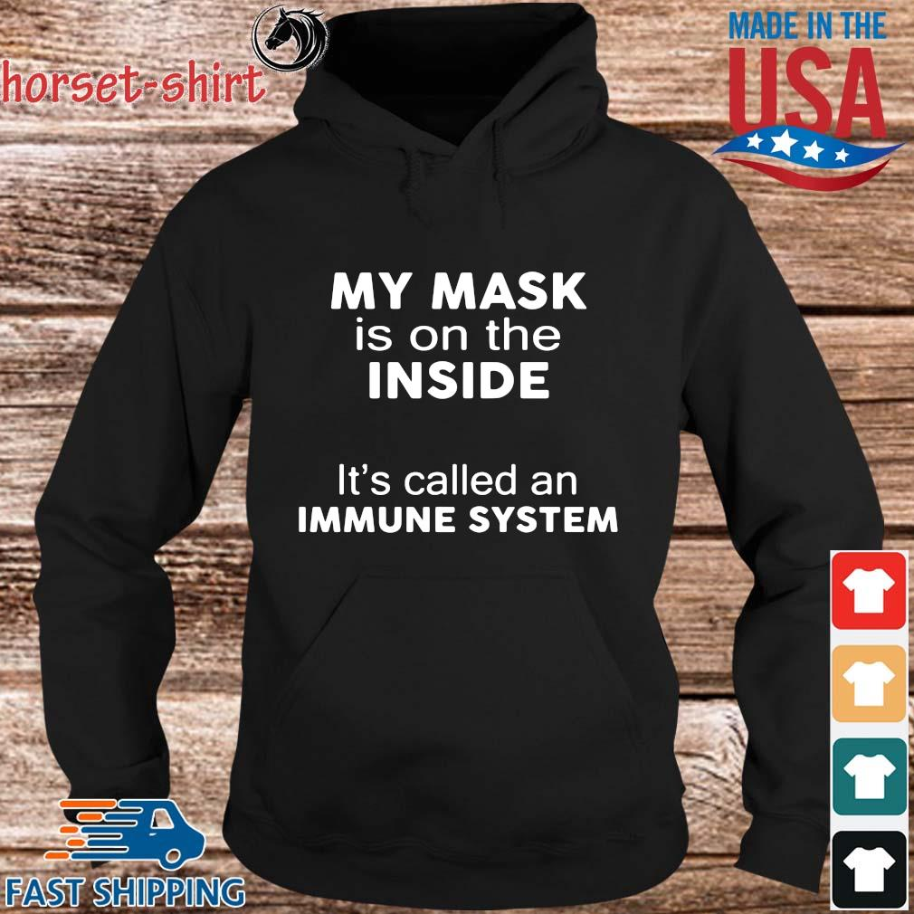 Official my mask is on the inside it's called an immune system s hoodie den