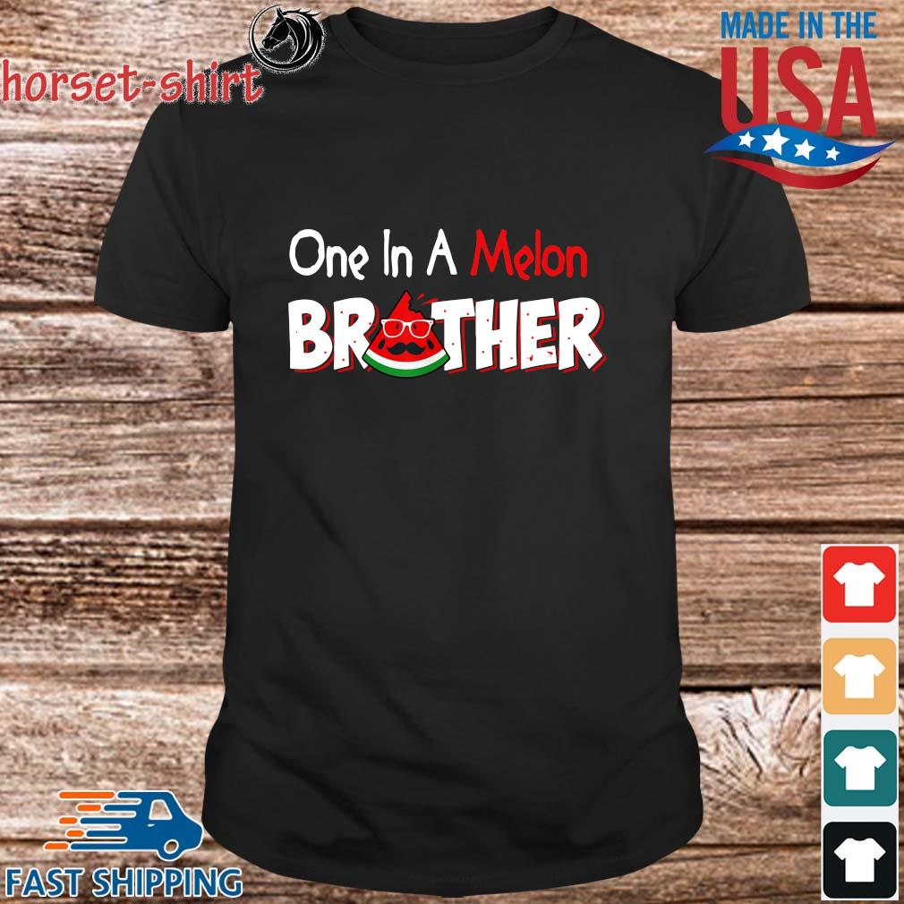 One in a melon brother shirt