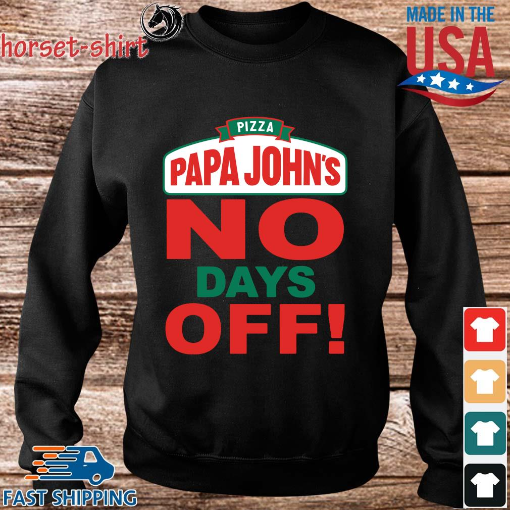 Pizza papa john's no days off s Sweater den
