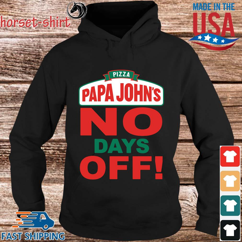 Pizza papa john's no days off s hoodie den